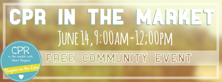 Market at the Village – Niagara-on-the-Lake: Learn CPR for free on June 14th!