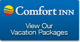 Comfort Inn - View Our Vacation Packages